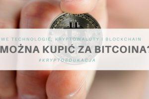 Co można kupić za Bitcoina?