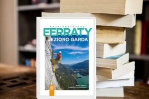 Kup przewodnik Najpiękniejsze ferraty – Jezioro Garda