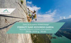 Zapisz się na bezpłatny webinar climb2change - Ferraty nad jeziorem Garda, wszystko, co musisz wiedzieć przed wyjazdem