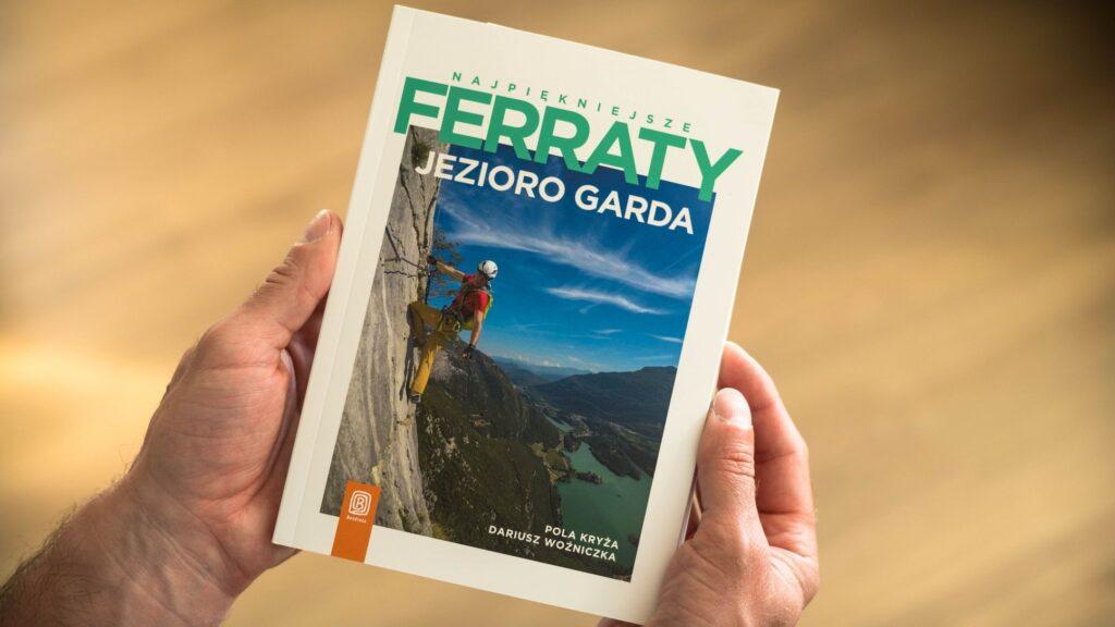 Okładka przewodnika Najpiękniejsze ferraty - jezioro Garda