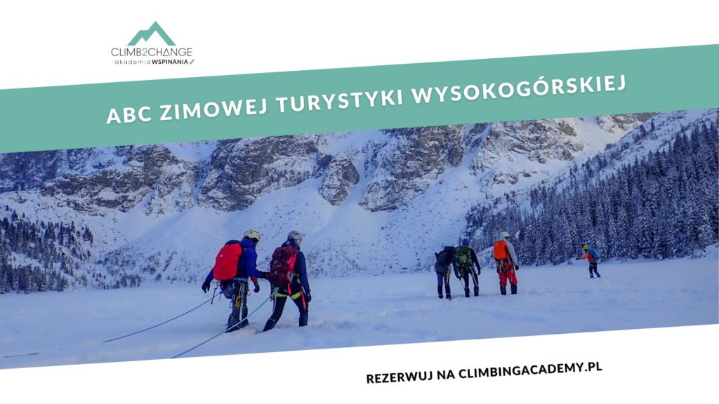 Zimowy kurs turystyki wysokogórskiej w Tatrach, Akademia Wspinania climb2change
