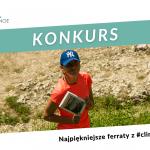"""KONKURS """"NAJPIĘKNIEJSZE FERRATY Z #CLIMB2CHANGE"""""""